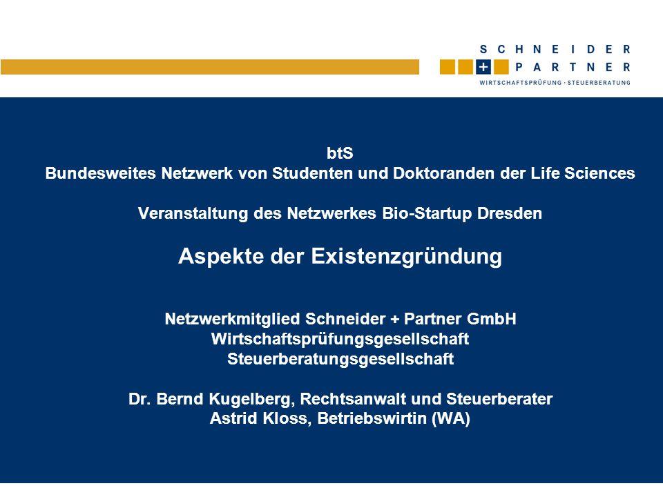 btS Bundesweites Netzwerk von Studenten und Doktoranden der Life Sciences Veranstaltung des Netzwerkes Bio-Startup Dresden Aspekte der Existenzgründun