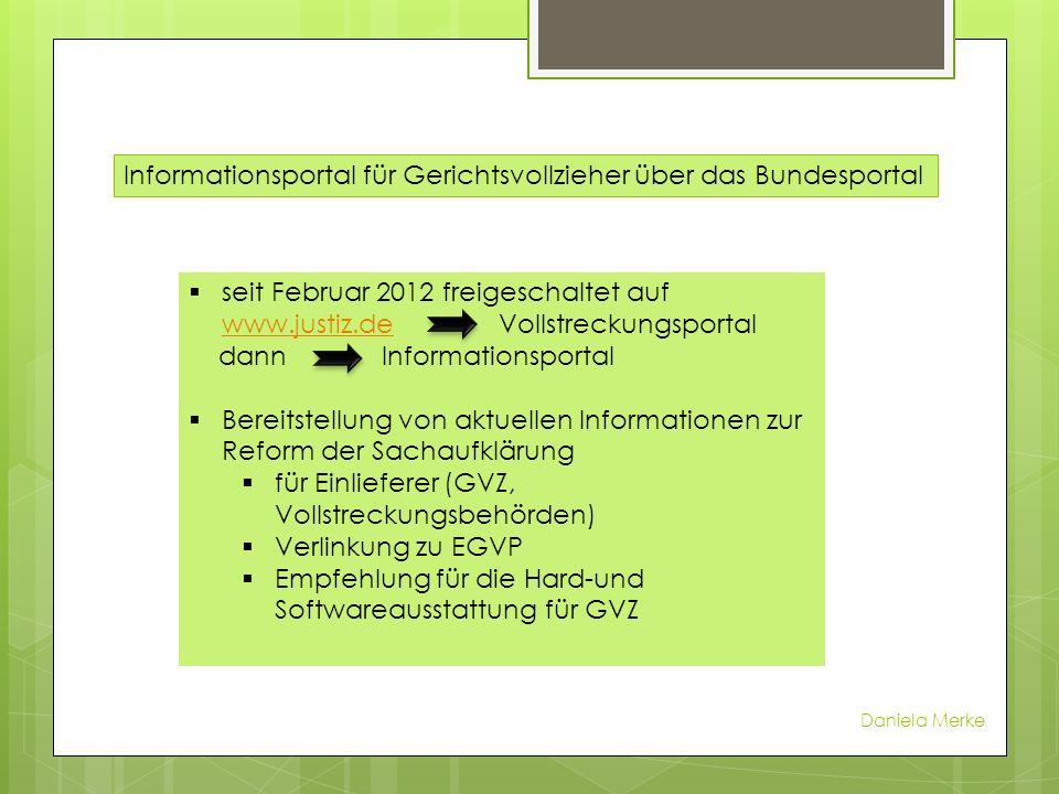 Informationsportal für Gerichtsvollzieher über das Bundesportal seit Februar 2012 freigeschaltet auf www.justiz.de Vollstreckungsportal www.justiz.de