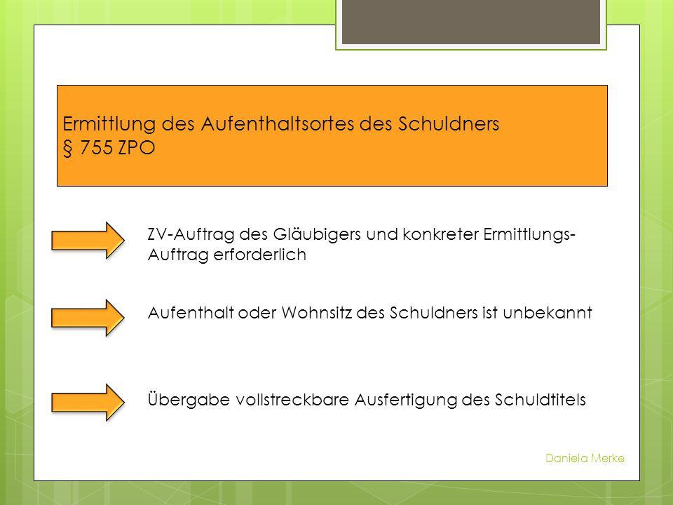 Dauer der Bearbeitung und Kosten §755 ZPO Da manuelles Verfahren 1-3 Tage zzgl.