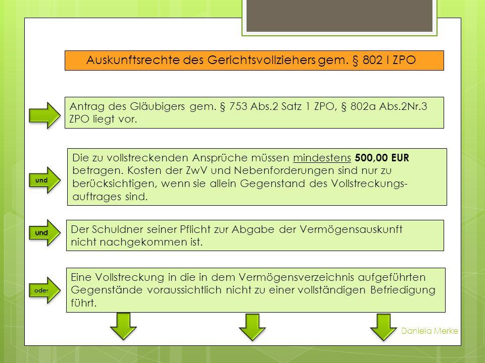 Antrag des Gläubigers gem. § 753 Abs.2 Satz 1 ZPO, § 802a Abs.2Nr.3 ZPO liegt vor. und Die zu vollstreckenden Ansprüche müssen mindestens 500,00 EUR b