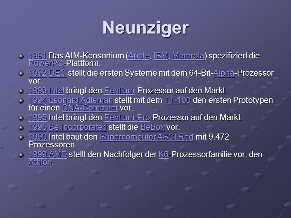 Neunziger 19911991 Das AIM-Konsortium (Apple, IBM, Motorola) spezifiziert die PowerPC-Plattform. AppleIBMMotorola PowerPC 1991AppleIBMMotorola PowerPC