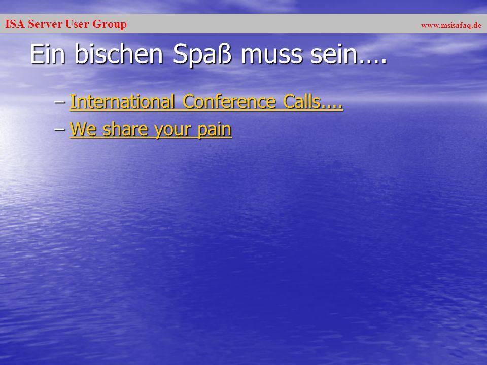 ISA Server User Group www.msisafaq.de Ein bischen Spaß muss sein….