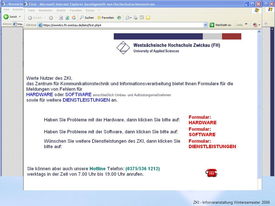 Westsächsische Hochschule Zwickau (FH) University of Applied Sciences ZKI - Inforveranstaltung Wintersemester 2006 Hinweise über die Konfiguration ein