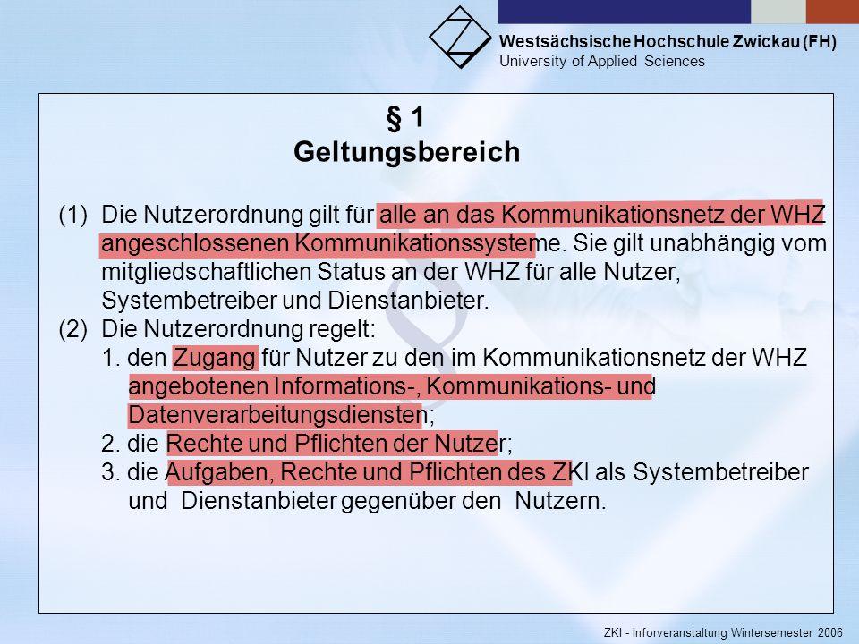 Westsächsische Hochschule Zwickau (FH) University of Applied Sciences ZKI - Inforveranstaltung Wintersemester 2006 Wichtige Telefonnummern: Direktor Z