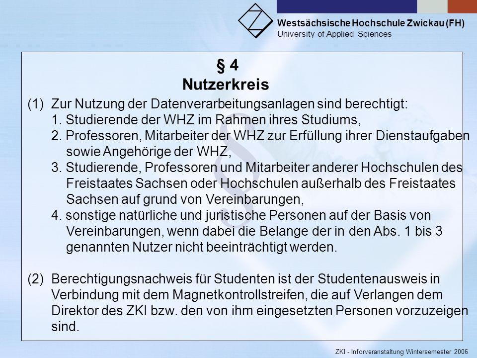 Westsächsische Hochschule Zwickau (FH) University of Applied Sciences ZKI - Inforveranstaltung Wintersemester 2006 § § 3 Dienstanbieter Dienstanbieter