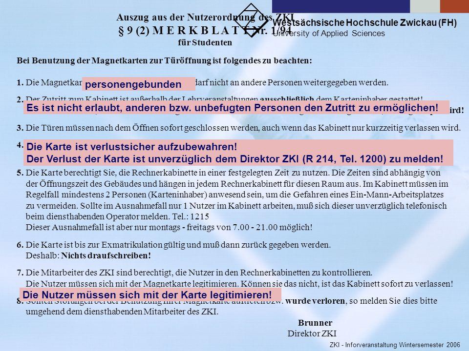 Westsächsische Hochschule Zwickau (FH) University of Applied Sciences ZKI - Inforveranstaltung Wintersemester 2006 ZKI - in keinem sachlichen Zusammen