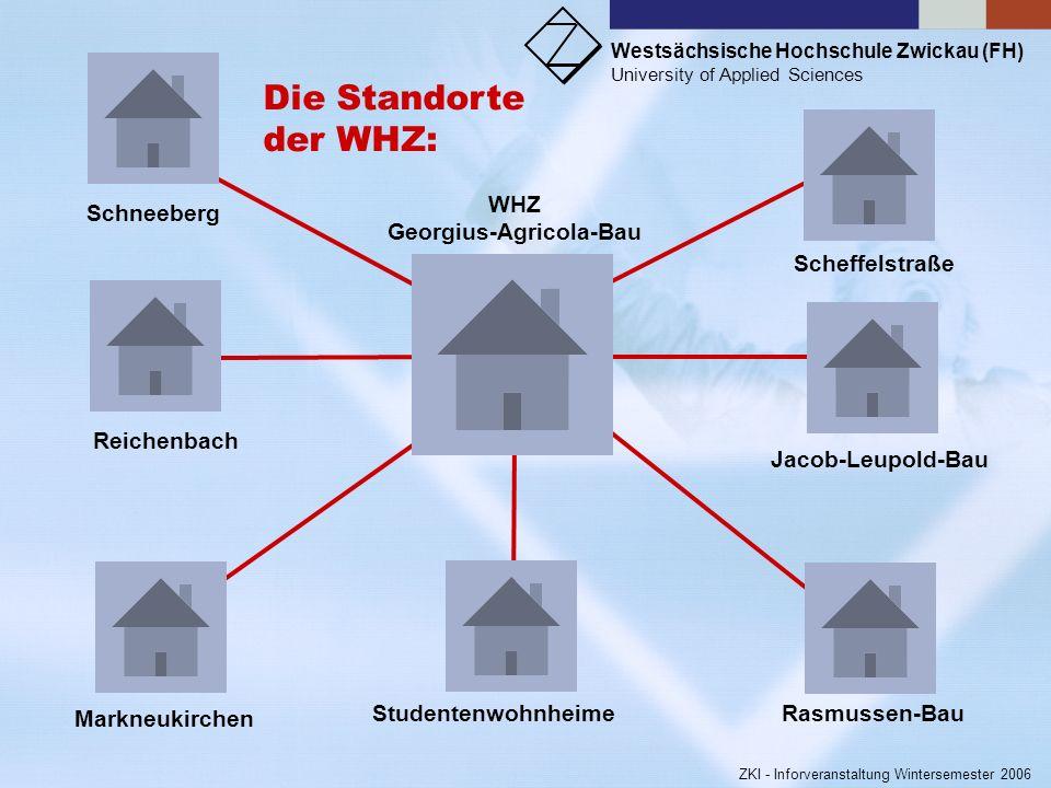 Westsächsische Hochschule Zwickau (FH) University of Applied Sciences ZKI - Inforveranstaltung Wintersemester 2006 Dr.-Friedrichs-Ring EDV-Hof Aula-Ho