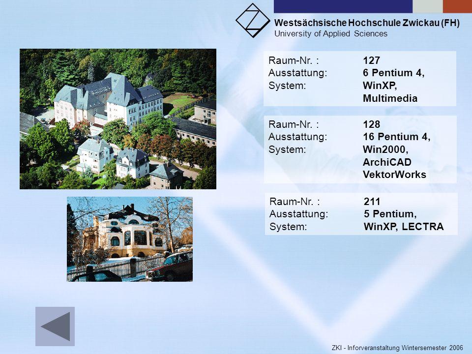 Westsächsische Hochschule Zwickau (FH) University of Applied Sciences ZKI - Inforveranstaltung Wintersemester 2006 Raum-Nr. :111 Ausstattung:2 Mac G4,