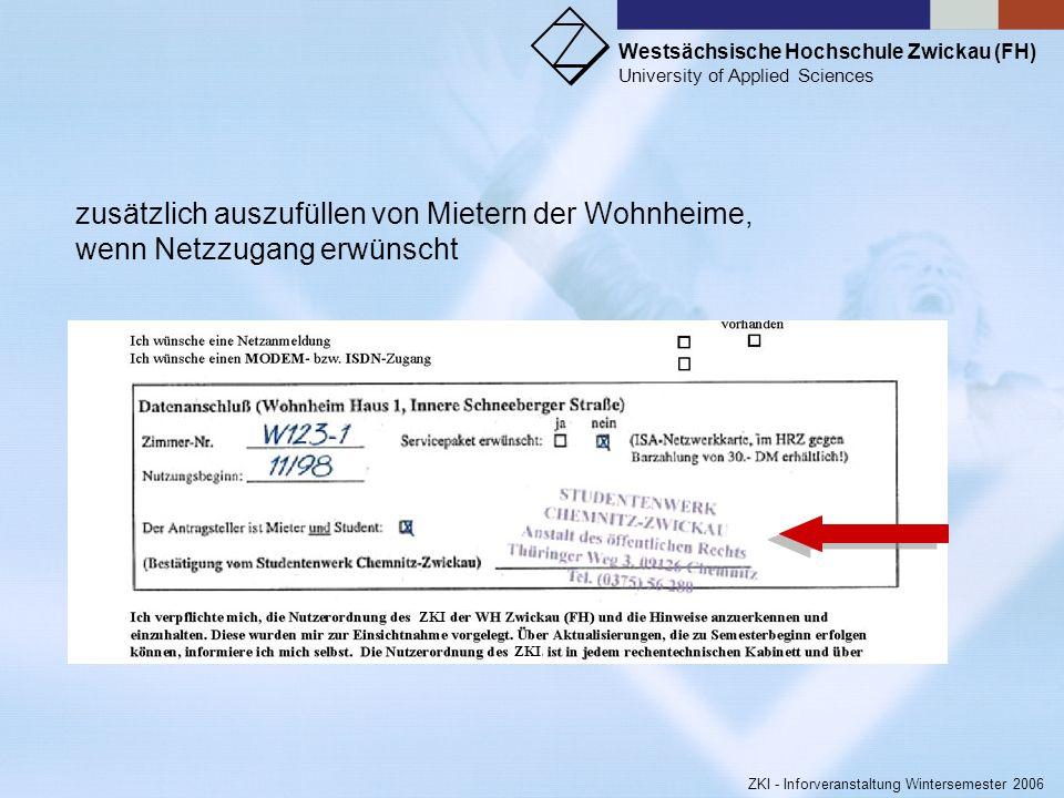 Westsächsische Hochschule Zwickau (FH) University of Applied Sciences ZKI - Inforveranstaltung Wintersemester 2006 Ihr Account im ZKI ZKI