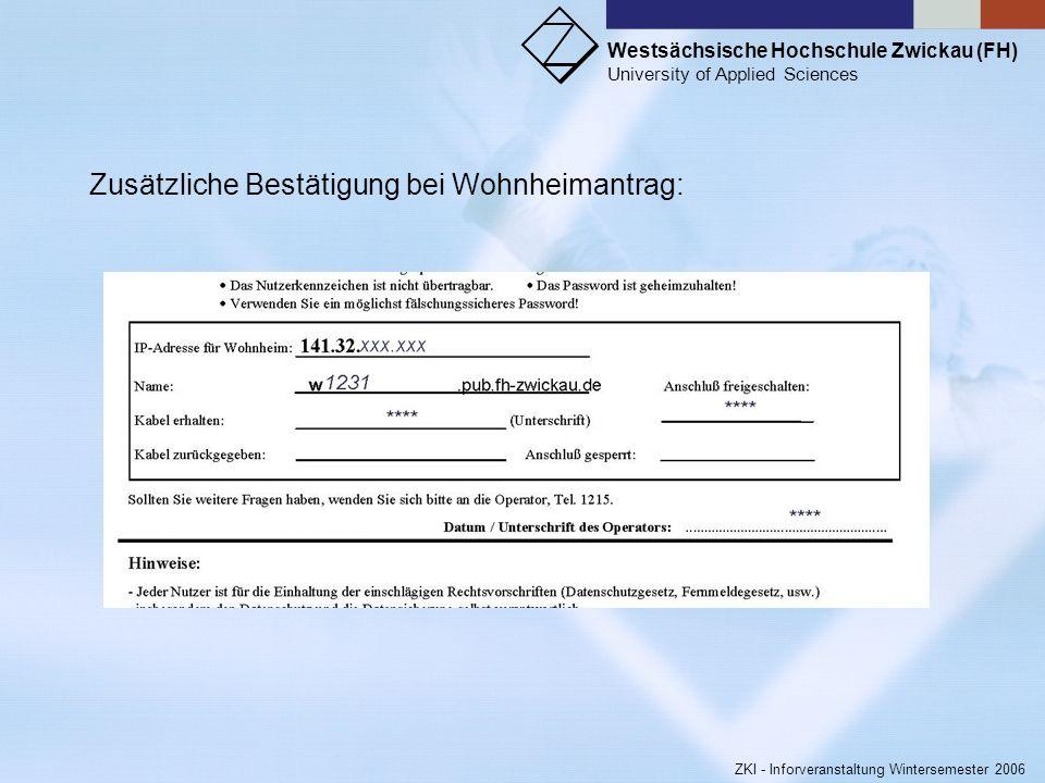 Westsächsische Hochschule Zwickau (FH) University of Applied Sciences ZKI - Inforveranstaltung Wintersemester 2006 zusätzlich auszufüllen von Mietern