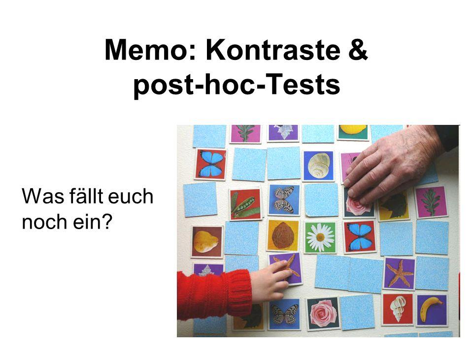 Memo: Kontraste & post-hoc-Tests Was fällt euch noch ein?