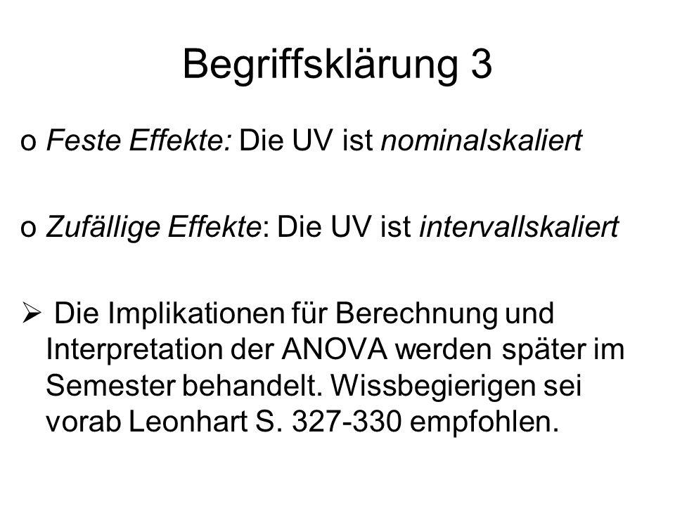 oFeste Effekte: Die UV ist nominalskaliert oZufällige Effekte: Die UV ist intervallskaliert Die Implikationen für Berechnung und Interpretation der AN