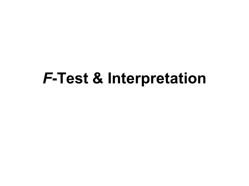 F-Test & Interpretation