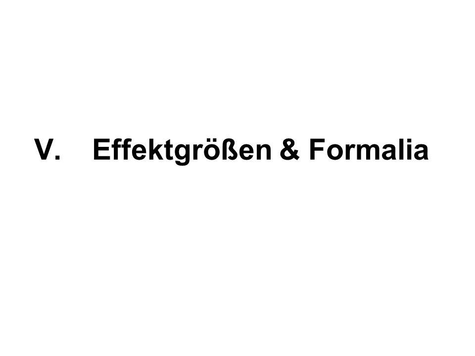 V.Effektgrößen & Formalia