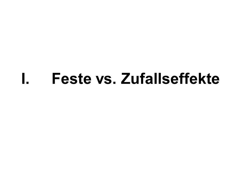 I.Feste vs. Zufallseffekte