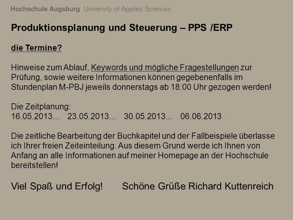 28. Juli 2011 Richard Kuttenreich5 Produktionsplanung und Steuerung – PPS /ERP die Termine.