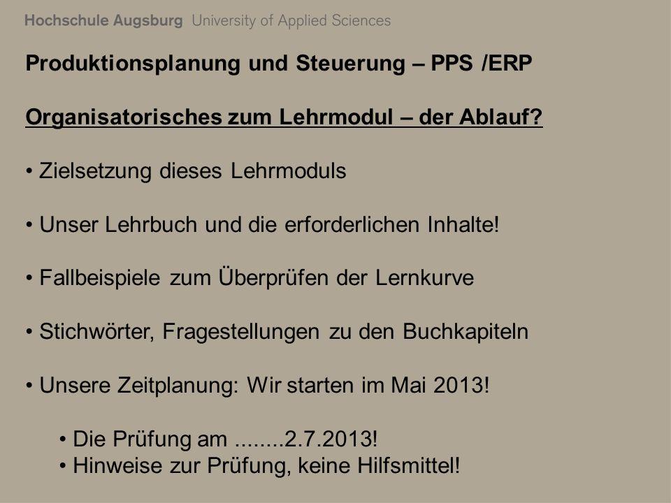 28. Juli 2011 Richard Kuttenreich10 Produktionsplanung und Steuerung – PPS /ERP Organisatorisches zum Lehrmodul – der Ablauf? Zielsetzung dieses Lehrm