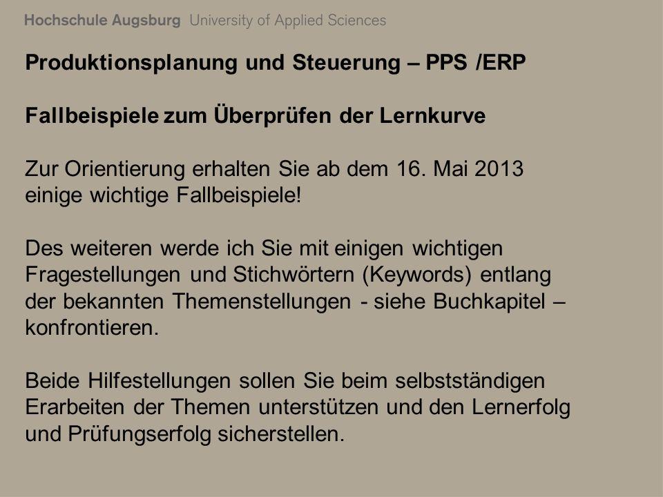 28. Juli 2011 Richard Kuttenreich11 Produktionsplanung und Steuerung – PPS /ERP Fallbeispiele zum Überprüfen der Lernkurve Zur Orientierung erhalten S