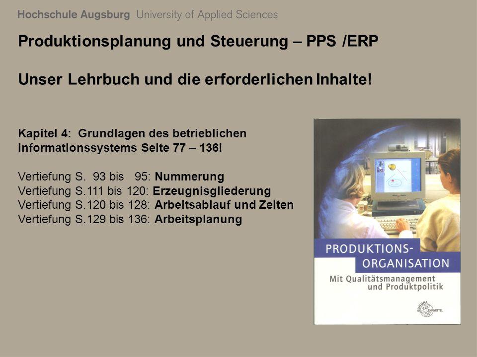28. Juli 2011 Richard Kuttenreich8 Produktionsplanung und Steuerung – PPS /ERP Unser Lehrbuch und die erforderlichen Inhalte! Kapitel 4: Grundlagen de
