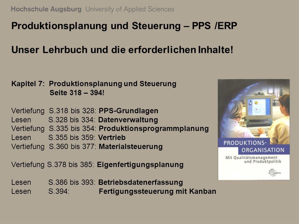 28. Juli 2011 Richard Kuttenreich9 Produktionsplanung und Steuerung – PPS /ERP Unser Lehrbuch und die erforderlichen Inhalte! Kapitel 7: Produktionspl