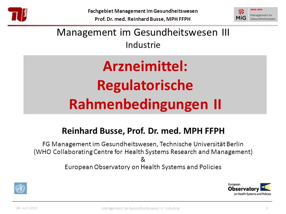 Fachgebiet Management im Gesundheitswesen Prof. Dr. med. Reinhard Busse, MPH FFPH 06. Juni 2012Management im Gesundheitswesen III: Industrie1 Manageme