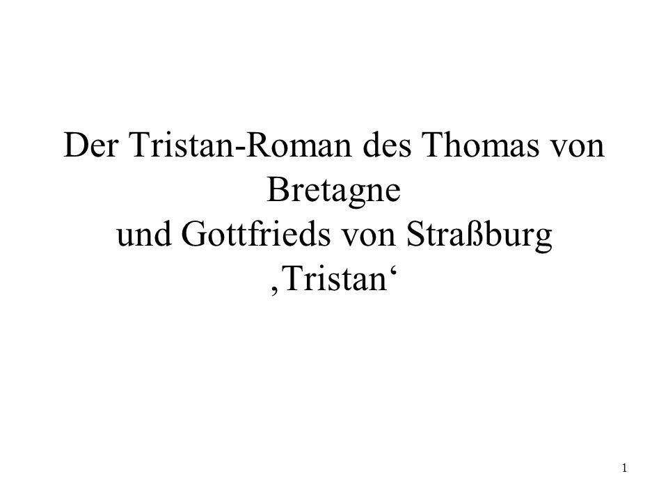 1 Der Tristan-Roman des Thomas von Bretagne und Gottfrieds von Straßburg Tristan