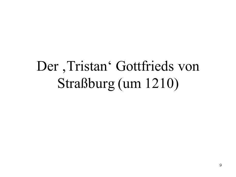9 Der Tristan Gottfrieds von Straßburg (um 1210)