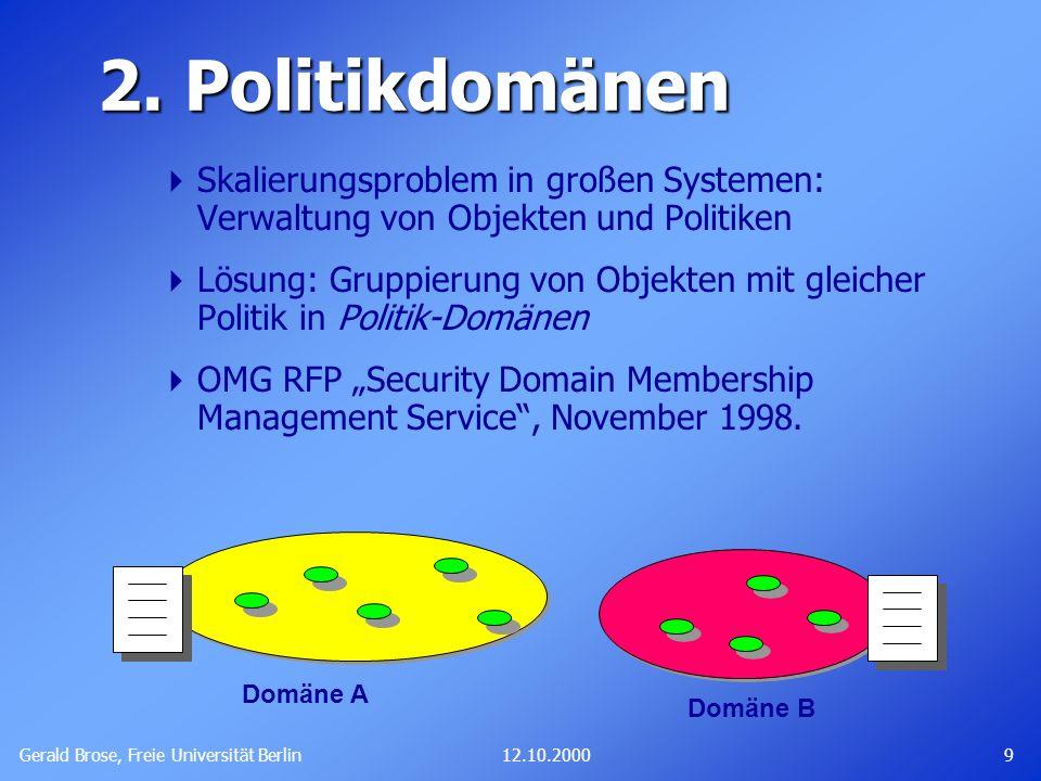 Gerald Brose, Freie Universität Berlin 1012.10.2000 Domänenhierarchien Strukturierung durch Domänenhierarchien: Organisationsstruktur, Zuständigkeiten Politikkonflikte.