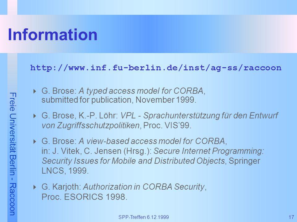 Freie Universität Berlin - Raccoon 17SPP-Treffen 6.12.1999 http://www.inf.fu-berlin.de/inst/ag-ss/raccoon G. Brose: A typed access model for CORBA, su