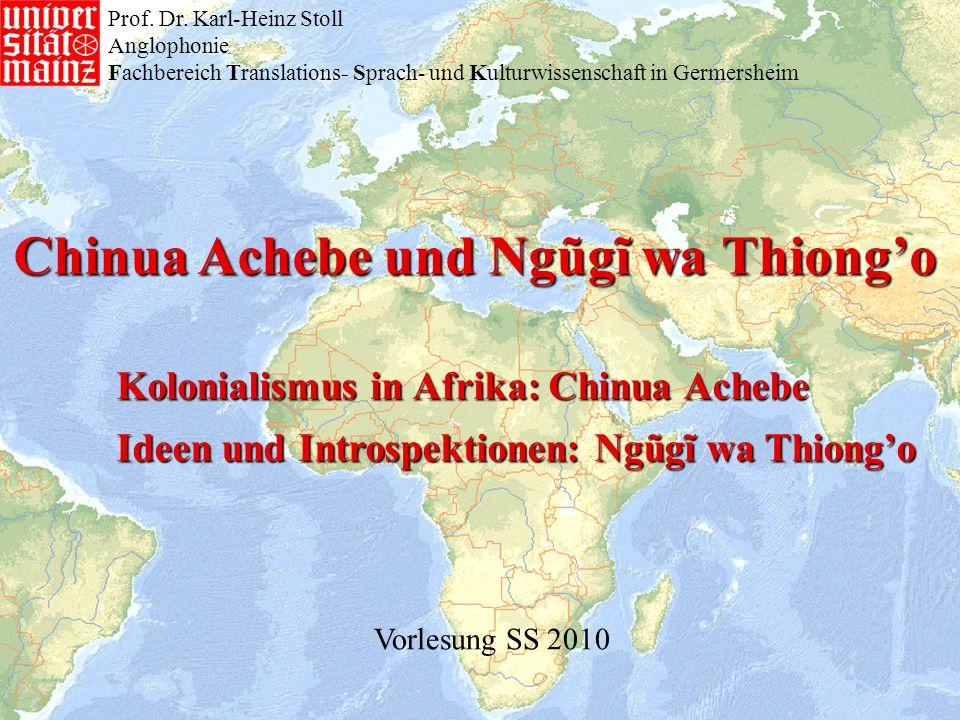 Chinua Achebeund Ngũgĩ wa Thiongo Chinua Achebe und Ngũgĩ wa Thiongo Kolonialismus in Afrika: Chinua Achebe Ideen und Introspektionen: Ngũgĩ wa Thiong