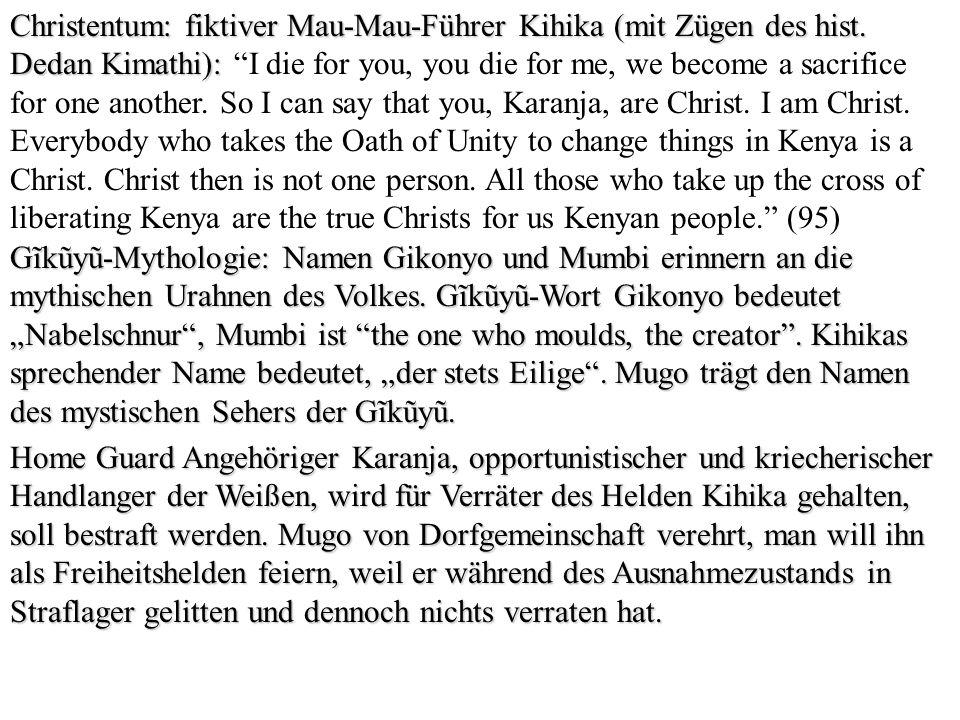 Christentum: fiktiver Mau-Mau-Führer Kihika (mit Zügen des hist. Dedan Kimathi): Christentum: fiktiver Mau-Mau-Führer Kihika (mit Zügen des hist. Deda