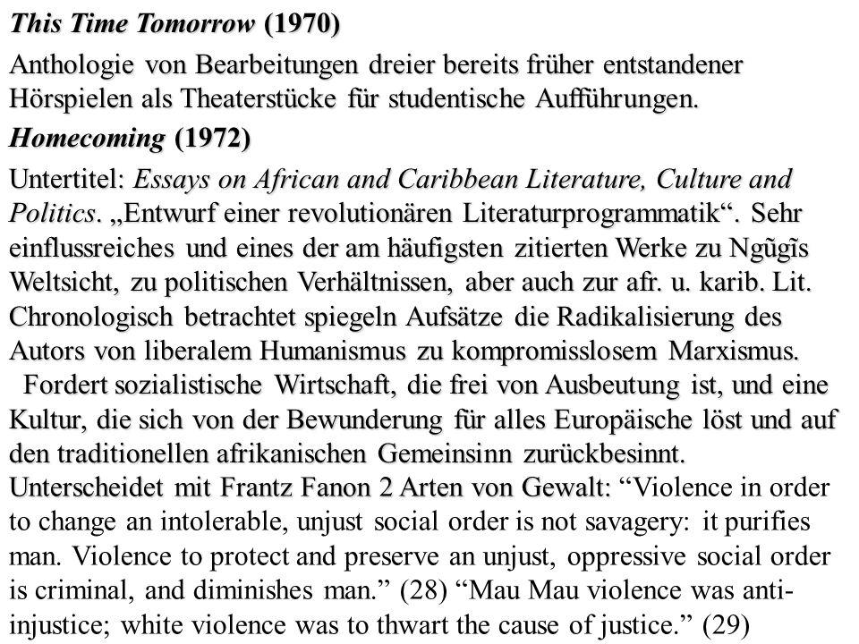 This Time Tomorrow (1970) Anthologie von Bearbeitungen dreier bereits früher entstandener Hörspielen als Theaterstücke für studentische Aufführungen.