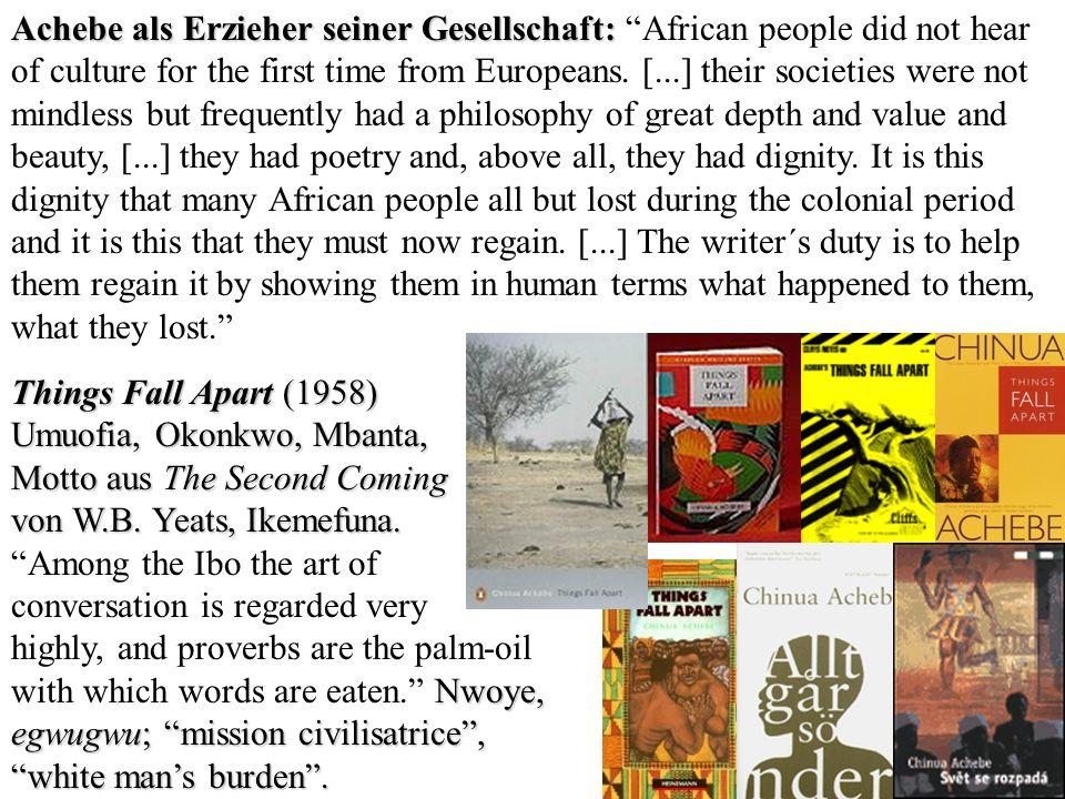 Achebe als Erzieher seiner Gesellschaft: Achebe als Erzieher seiner Gesellschaft: African people did not hear of culture for the first time from Europ