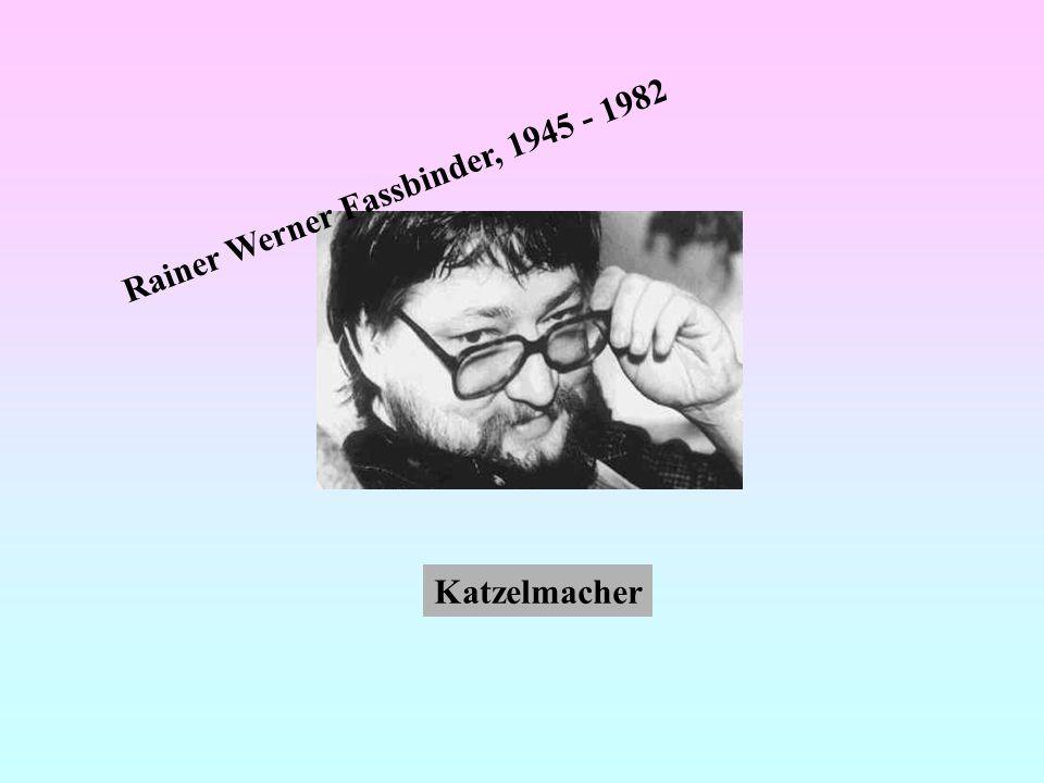 Rainer Werner Fassbinder, 1945 - 1982 Katzelmacher