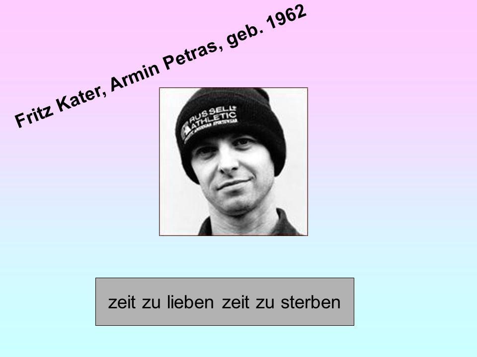 Fritz Kater, Armin Petras, geb. 1962 zeit zu lieben zeit zu sterben