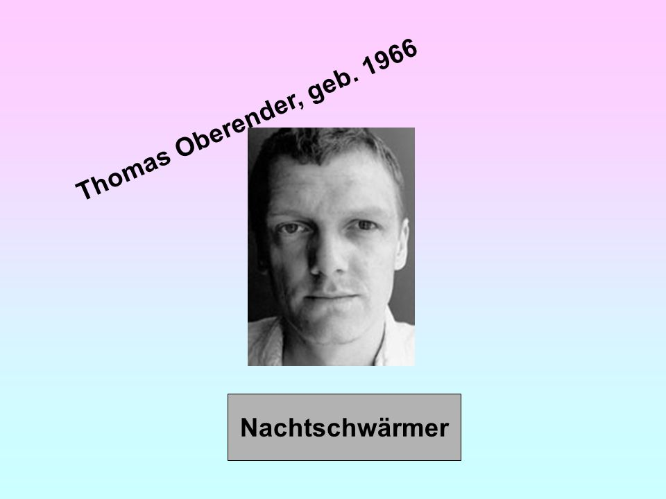 Thomas Oberender, geb. 1966 Nachtschwärmer