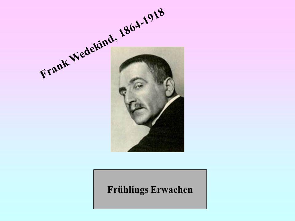 Frank Wedekind, 1864-1918 Frühlings Erwachen