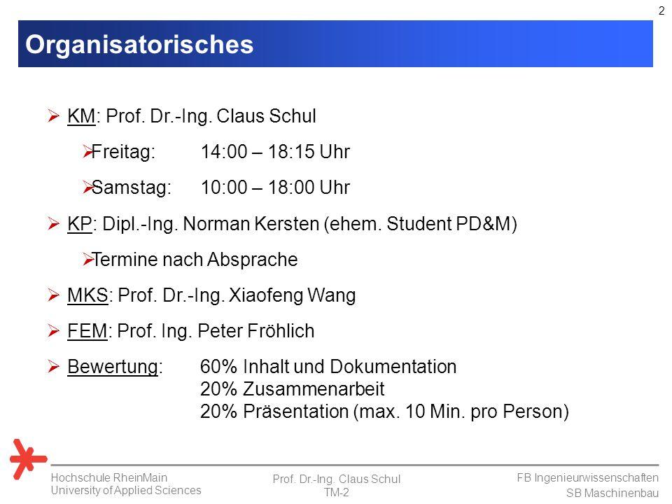 FB Ingenieurwissenschaften SB Maschinenbau Hochschule RheinMain University of Applied Sciences Prof.