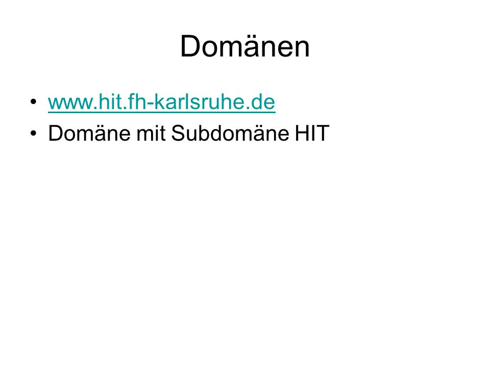 Domänen www.hit.fh-karlsruhe.de Domäne mit Subdomäne HIT