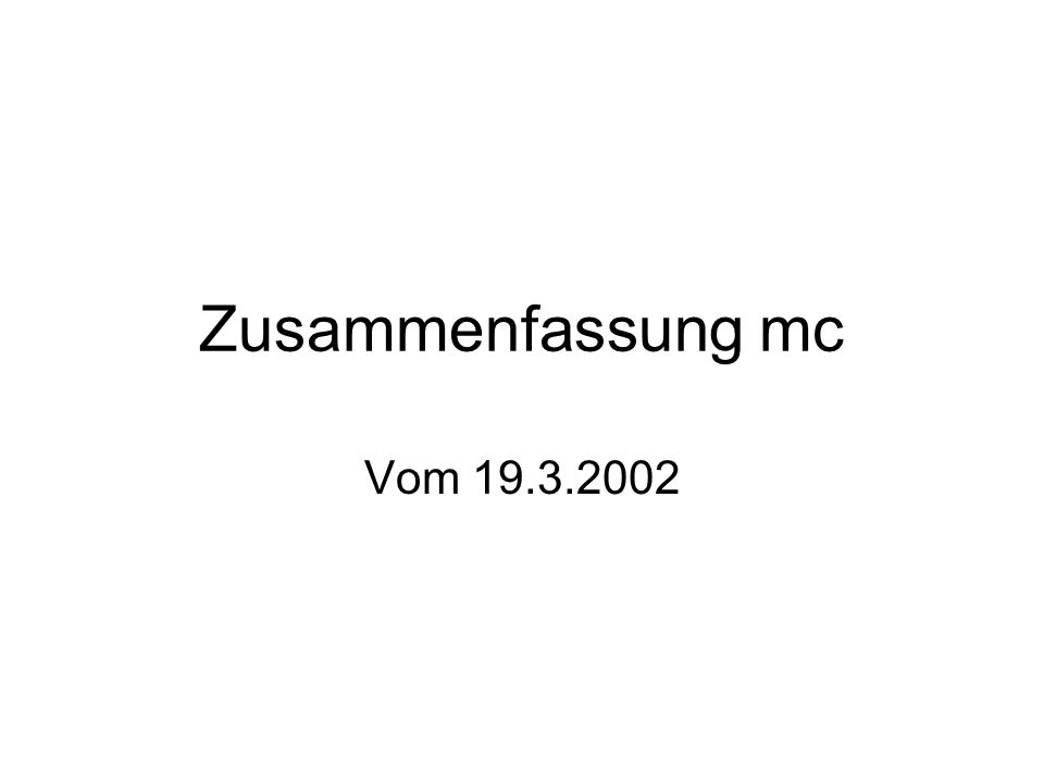 Zusammenfassung mc Vom 19.3.2002