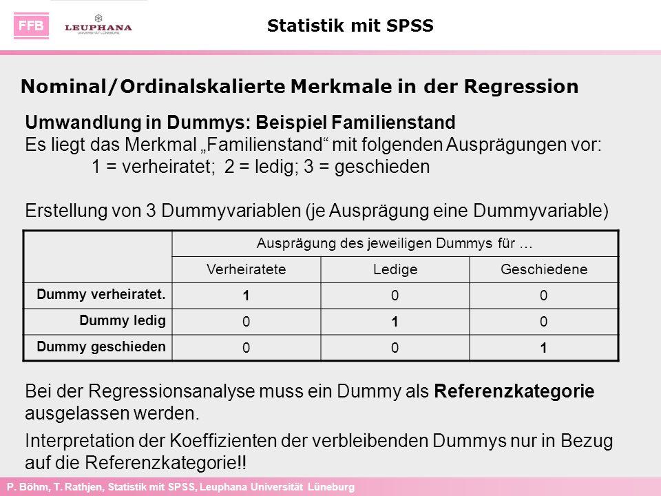 P. Böhm, T. Rathjen, Statistik mit SPSS, Leuphana Universität Lüneburg Statistik mit SPSS Umwandlung in Dummys: Beispiel Familienstand Es liegt das Me