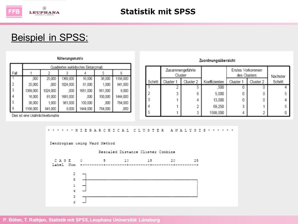 P. Böhm, T. Rathjen, Statistik mit SPSS, Leuphana Universität Lüneburg Statistik mit SPSS Beispiel in SPSS: