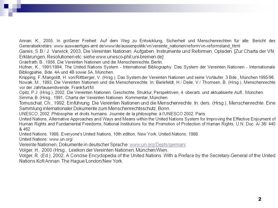 2 Annan, K., 2005, In größerer Freiheit: Auf dem Weg zu Entwicklung, Sicherheit und Menschenrechten für alle. Bericht des Generalsekretärs: www.auswae