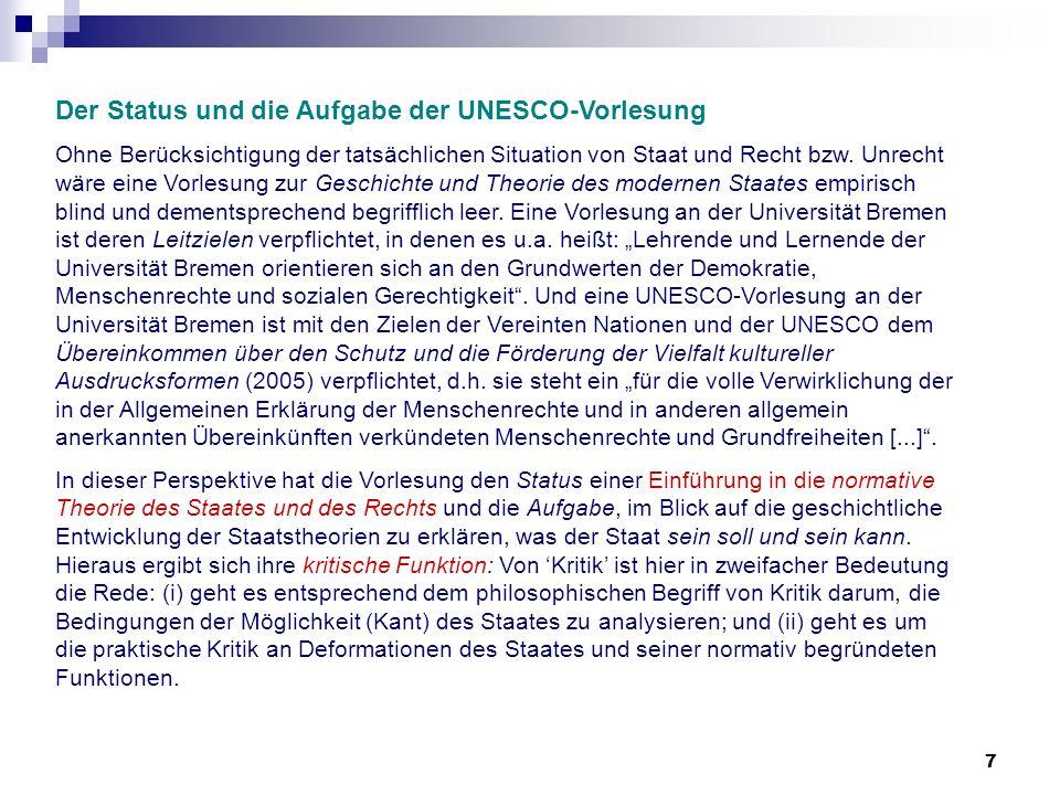 7 Der Status und die Aufgabe der UNESCO-Vorlesung Ohne Berücksichtigung der tatsächlichen Situation von Staat und Recht bzw. Unrecht wäre eine Vorlesu