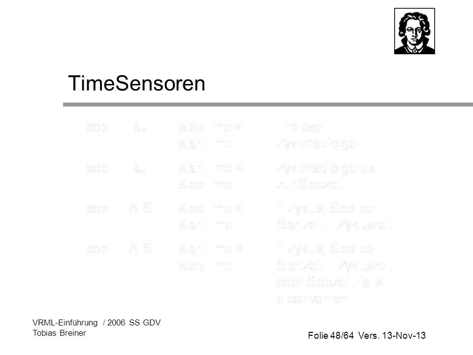 Folie 48/64 Vers. 13-Nov-13 VRML-Einführung / 2006 SS GDV Tobias Breiner TimeSensoren
