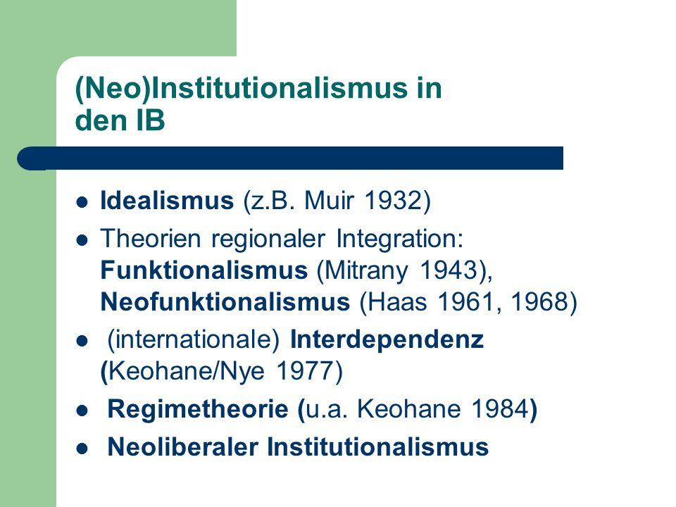 (Neo)Institutionalismus in den IB Idealismus (z.B.