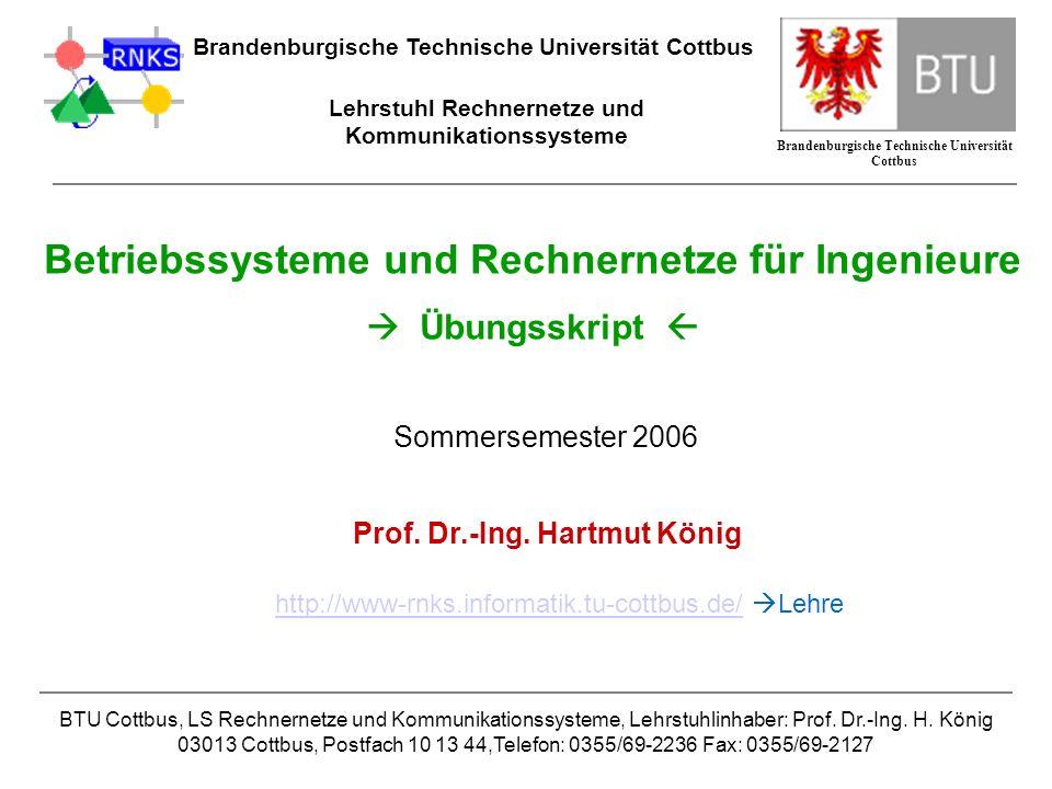 Brandenburgische Technische Universität Cottbus Lehrstuhl Rechnernetze und Kommunikationssysteme BTU Cottbus, LS Rechnernetze und Kommunikationssystem