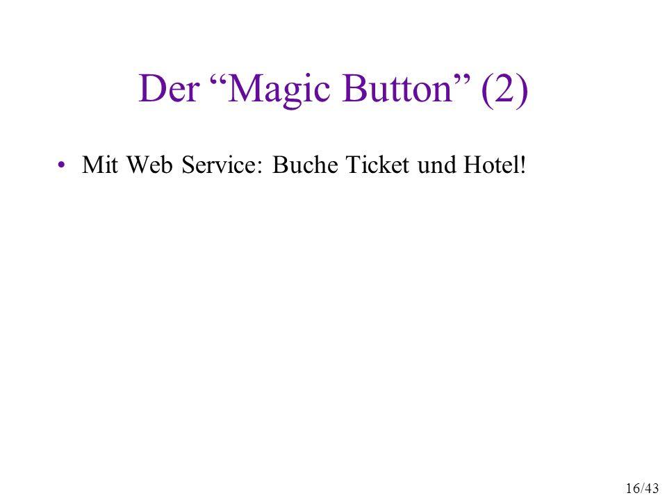 16/43 Der Magic Button (2) Mit Web Service: Buche Ticket und Hotel!