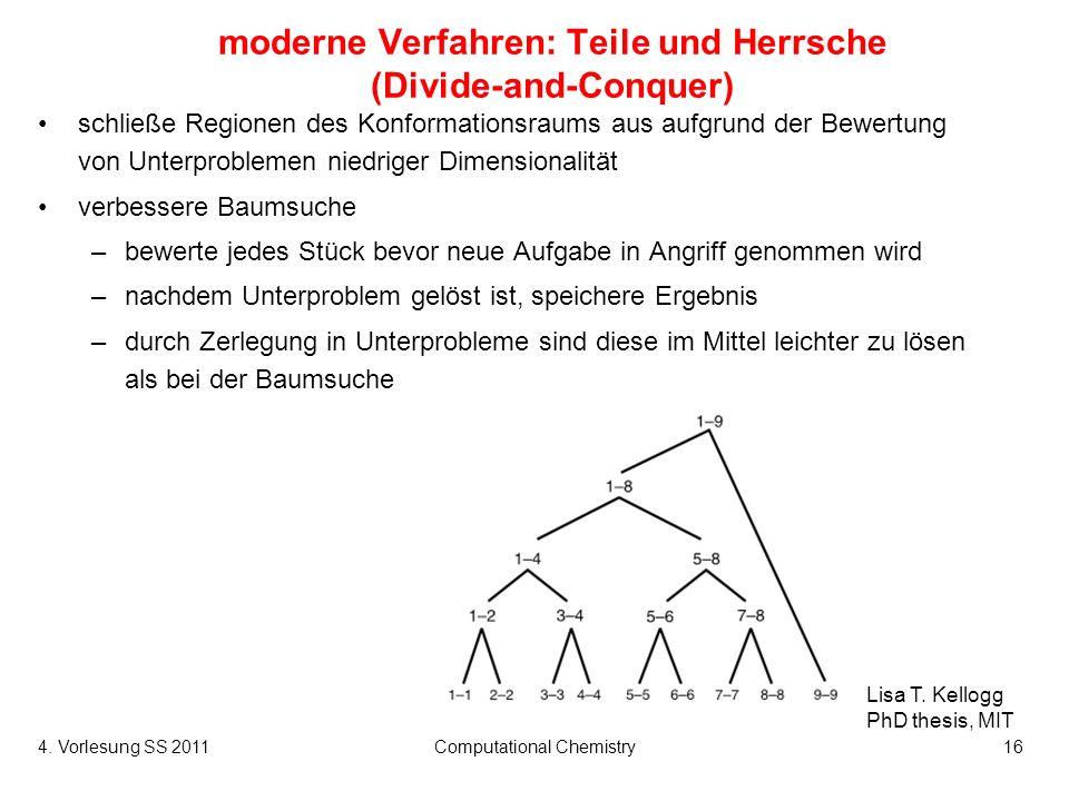 4. Vorlesung SS 2011Computational Chemistry16 moderne Verfahren: Teile und Herrsche (Divide-and-Conquer) Lisa T. Kellogg PhD thesis, MIT schließe Regi