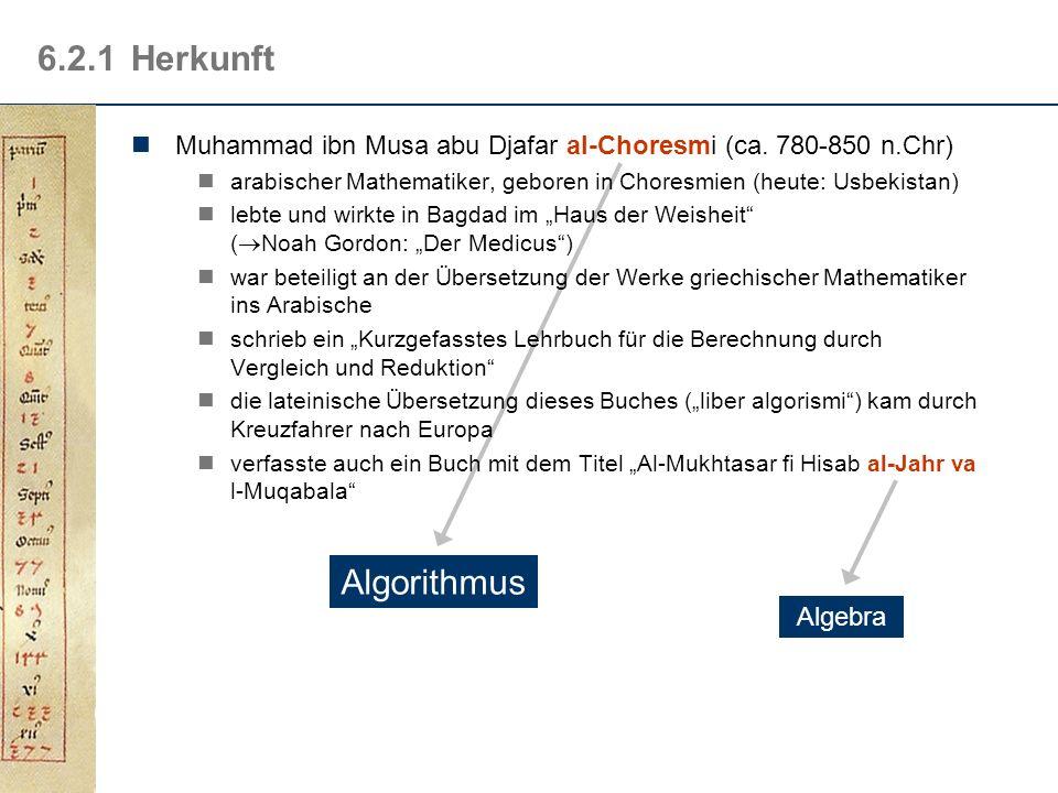 6.2Definition Der Begriff des Algorithmus ist zentral in der Informatik und soll in diesem Unterkapitel formal definiert werden Inhalt 1.Herkunft 2.De